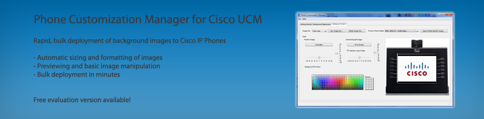 Phone Customisation Manager for Cisco UCM (Unified Communications Manager, formerly CallManager) - rapid, bulk image deployment for Cisco IP phones. Automatic sizing, formatting, and previewing of images. Beta version now available..